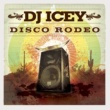 DJ Icey Disco Rodeo