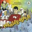 Pleaseeasaur The Amazing Adventures Of Pleaseeasaur
