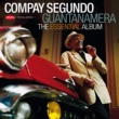Compay Segundo Guantanamera - The Essential Album