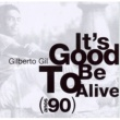Gilberto Gil It's Good to Be Alive - Anos 90