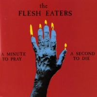 The Flesh Eaters River Of Fever