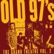 Old 97's The Grand Theatre Vol. 2
