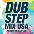 Various Artists Dubstep Mix USA (Mixed By Lawler)