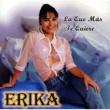 Erika y El Ruedo La que más te quiere