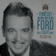 Tennessee Ernie Ford and The Billy Liebert Band On The Air Volume 2