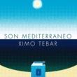 Ximo Tébar Son mediterraneo