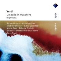 "Maria Bayo, Richard Leech, Peter Bronder, Carlo Rizzi & Orchestra of Welsh National Opera Verdi : Un ballo in maschera : Act 1 ""Volta la terrea"" [Oscar, Riccardo, Judge]"