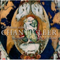 Chanticleer A Lullaby & Away in a Manger