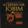 Antonio Carlos Jobim A Certain Mr.Jobim