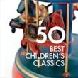 Various Artists 50 Best Children's Classics