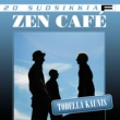 Zen Cafe Aamuisin