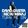 デヴィッド・ゲッタ Turn Me On (feat.Nicki Minaj) [Remixes]