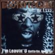 Bootsy Collins I'm Leavin' U (feat. MC Lyte) [Gotta Go, Gotta Go]