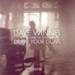 Dave Winnel Draw Your Guns (feat. Sherry St. Germain)