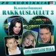 Various Artists 20 Suosikkia / Kauneimmat rakkauslaulut 3 / Anna vierellesi tulla