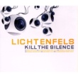 Lichtenfels Kill the Silence (feat. Phil & Inusa) [Radio Edit]
