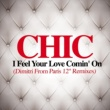 Chic I Feel Your Love Comin' On