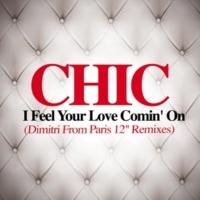 Chic I Feel Your Love Comin' On (Dimitri From Paris Remix)