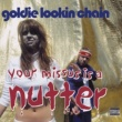 Goldie Lookin Chain Your Missus Is A Nutter