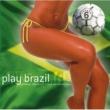 Varios Artistas Play Brazil