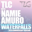 TLC with 安室奈美恵 Waterfalls (20th Anniversary Version)