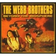 The Webb Brothers Beyond The Biosphere