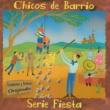Chicos de Barrio Serie Fiesta