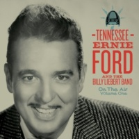Tennessee Ernie Ford and The Billy Liebert Band You're Nobody's Sweetheart Now