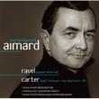 Pierre-Laurent Aimard Ravel & Carter : Piano Works