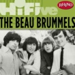 The Beau Brummels Rhino Hi-Five: The Beau Brummels