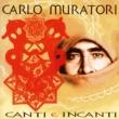 Carlo Muratori Canti E Incanti