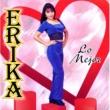 Erika y El Ruedo Lo mejor