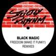 Black Magic Freedom (Make It Funky) [Remixes]