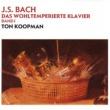 Ton Koopman Bach, JS: Das Wohltemperierte Klavier Band 1