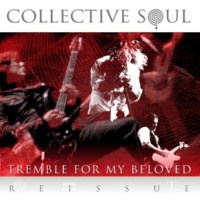 Collective Soul Tremble For My Beloved (Reissue)