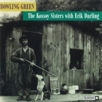 The Kossoy Sisters with Erik Darling Bowlling Green