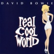 David Bowie Real Cool World