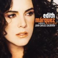 Edith Márquez Tengo todo excepto a tí