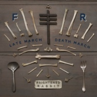 Frightened Rabbit Late March, Death March (Alternate Version)