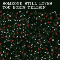 Someone Still Loves You Boris Yeltsin Anne Elephant (Cd)