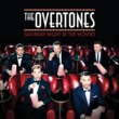 The Overtones Saturday Night At The Movies