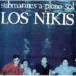 Los Nikis Submarines A Pleno Sol
