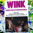 Wink Higher State Of Conciousness (2007 Mixes)