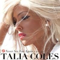 Talia Coles Never See You Again (feat. KO Stiggity) [Original]