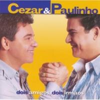 Cezar & Paulinho Dois Amigos, Dois Irmãos