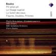 Elizabeth Laurence, Phyllis Bryn-Julson, Pierre Boulez & BBC Symphony Orchestra Boulez : Vocal & Orchestral Works  -  Apex