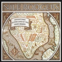 Nile Rodgers The Land Of The Good Groove