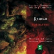 William Christie Rameau : Zoroastre