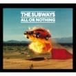 The Subways All Or Nothing (International Bundle 2)