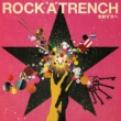 ROCK'A'TRENCH 光射す方へ